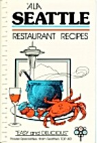 A LA Seattle: Restaurant Recipes by…