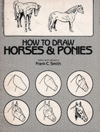 How to Draw Horses and Ponies by Frank C.…