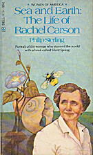 Sea and earth; the life of Rachel Carson by…