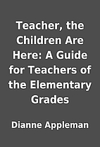 Teacher, the Children Are Here: A Guide for…