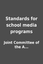 Standards for school media programs by Joint…