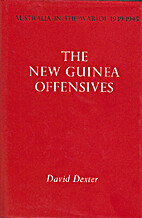 The New Guinea offensives by David Dexter