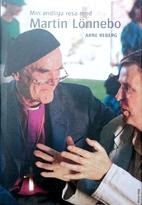 Min andliga resa med Martin Lönnebo by Arne…