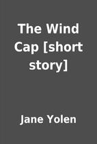 The Wind Cap [short story] by Jane Yolen