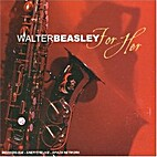 For her by Walter Beasley