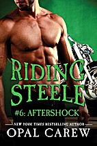 Riding Steele #6: Aftershock by Opal Carew
