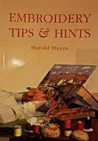 Embroidery Tips and Hints by Harold Hayes