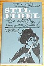 Stilfibel: Der sichere Weg zum guten Deutsch…