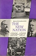 The new Nation, 1865-1917 by Dumas Malone