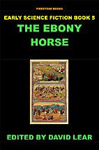 The Ebony Horse (New Translation) (Early…
