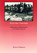 Scottish Crofters: A Historical Ethnography…