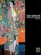 New Worlds: German and Austrian Art,…