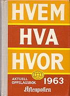 Hvem hva hvor 1963 Aftenpostens oppslagsbok…