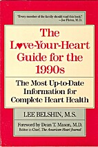 The Love-Your Heart Guide for the 1990s: The…