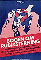 Bogen om Rubiks Terning by P. V. Kjær