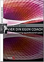 Vær Din Egen Coach: vejen til personlig og…