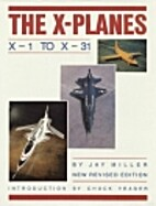 The X Planes: X-1 to X-31 by Jay Miller