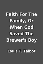 Faith For The Family, Or When God Saved The…