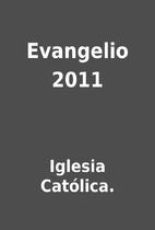 Evangelio 2011 by Iglesia Católica.