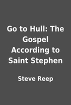 Go to Hull: The Gospel According to Saint…