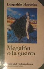 Megafon O La Guerra by Leopoldo Marechal