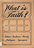 What is Faith? by Moody Maclaren Aitken,…