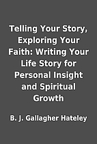 Telling Your Story, Exploring Your Faith:…