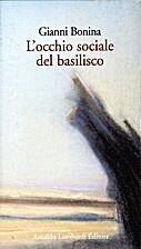L'occhio sociale del basilisco by Gianni …