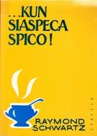 Kun Siaspeca Spico! by Raymond Schwartz