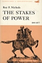 The Stakes of Power, 1845-1877 by Roy F.…