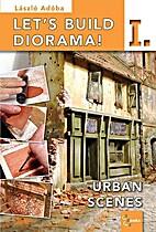 Let's Build Diorama Vol. 1 Urban Scenes…