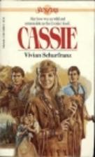 Cassie by Vivian Schurfranz
