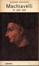 Machiavelli in zijn tijd by Edmond Barincou