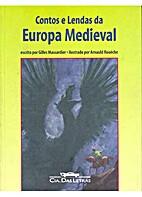 Contos e Lendas da Europa Medieval by Gilles…