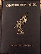 GARGANTUA & PANTAGRUEL. Translated by Sir…