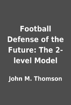 Football Defense of the Future: The 2-level…