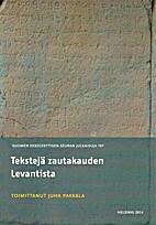 Tekstejä rautakauden Levantista by Juha…