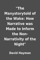 The Manystorytold of the Wake: How…