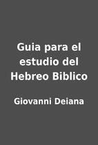 Guia para el estudio del Hebreo Biblico by…