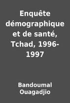 Enquête démographique et de santé, Tchad,…