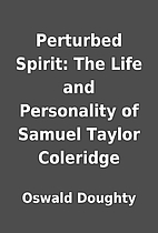 Perturbed Spirit: The Life and Personality…