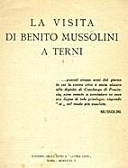 La visita di Benito Mussolini a Terni by…