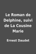 Le Roman de Delphine, suivi de La Cousine…