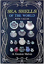 Sea Shells of the World by A. Gordon Melvin