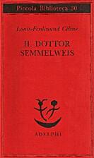 Il dottor Semmelweis by Louis-Ferdinand…