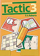 Tactic 3 : workbook by E. L. Roberts