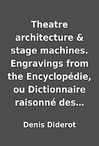 Theatre architecture & stage machines.…
