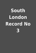 South London Record No 3