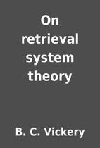 On retrieval system theory by B. C. Vickery