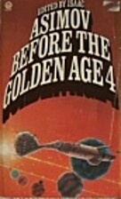 Before the Golden Age Volume 4 : A Science…